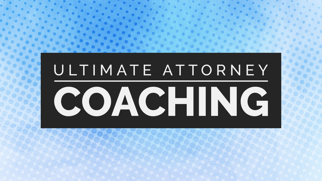 Ultimate Attorney's Monthly Coaching Program